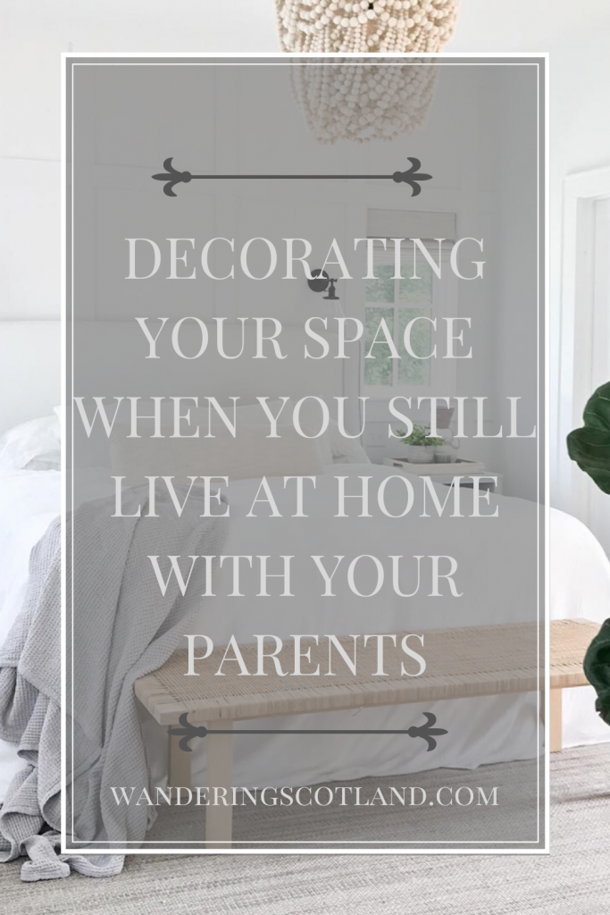 Decorating Your Space When You Still Live at Home with your Parents