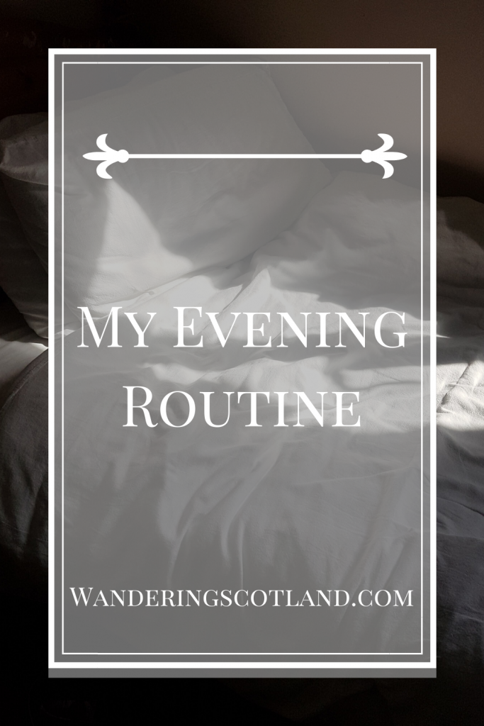 My Evening Routine Wandering Scotland